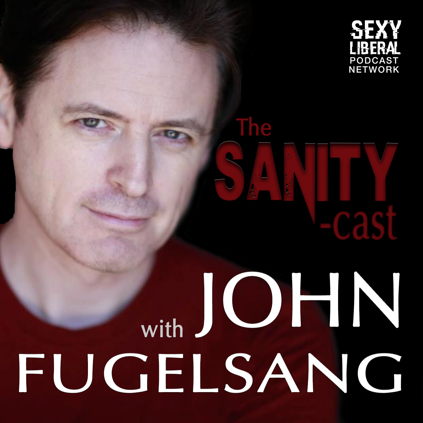 "Sanity-Cast with John Fugelsang – ""The Coup Cucks Klan"""